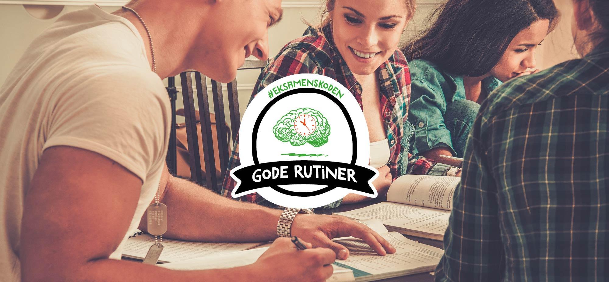Eksamenskoden fokusområdet Gode rutiner